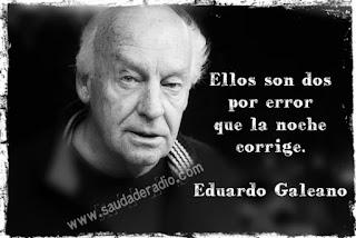 """""""Ellos son dos por error que la noche corrige."""" Eduardo Galeano - La noche (Memoria del Fuego II)."""