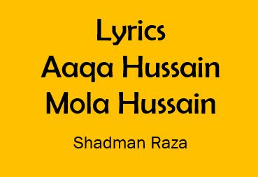 Aaqa Hussain Mola Hussain Lyrics Shadman Raza | KhairilAmal