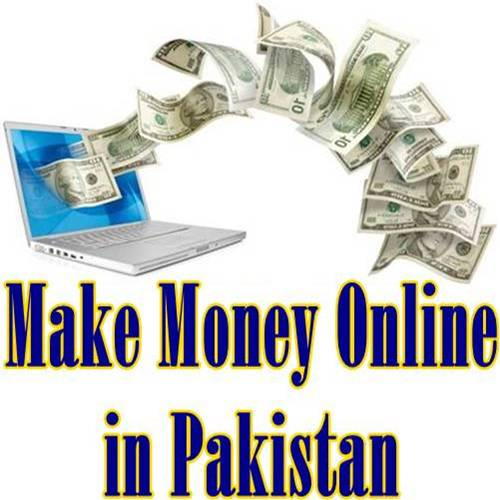 How to Make Money Online in Pakistan - Pakistan Hotline