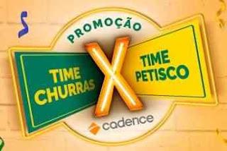 Cadastrar Promoção Cadence 2018 Time Churras x Time Petisco Eletrodomésticos
