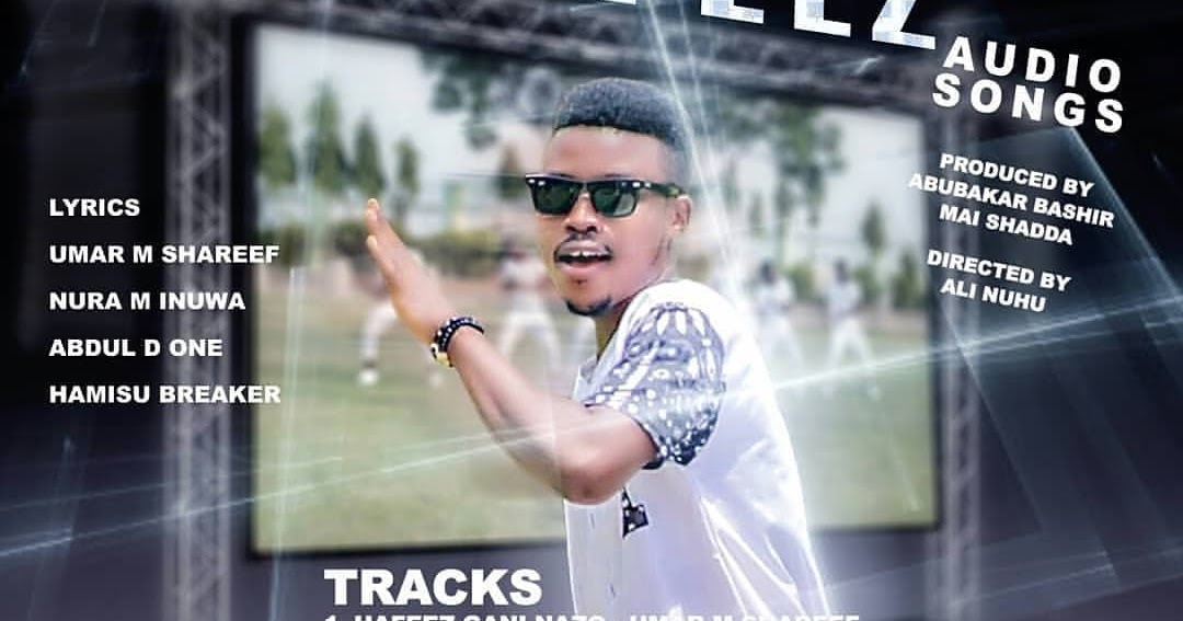 MUSIC: HAFEEZ Complete Audio Songs By Umar M Shareef, Nura M