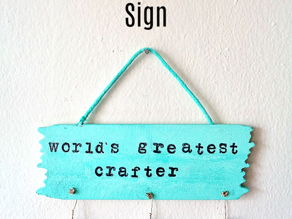 DIY: World's Greatest Crafter Sign