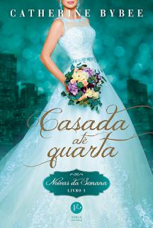 Casada até quarta (Série Noivas da Semana #1) - Catherine Bybee