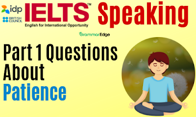 IELTS Speaking Questions about Patience