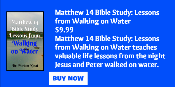 Matthew 14 Bible Study: Lessons from  walking on water