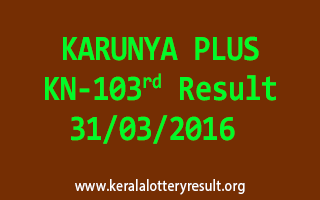 KARUNYA PLUS KN 103 Lottery Result 31-3-2016
