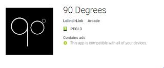 https://play.google.com/store/apps/details?id=com.LolindirLink.NinetyDegrees