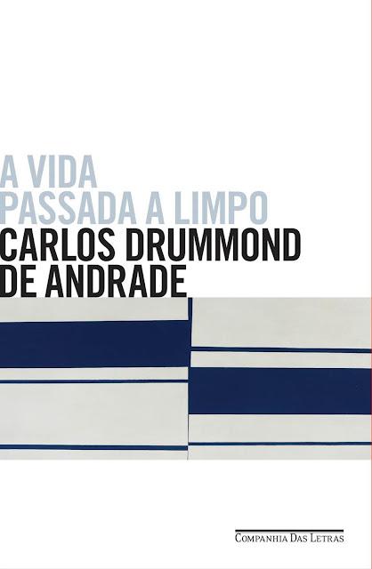 A vida passada a limpo Carlos Drummond de Andrade