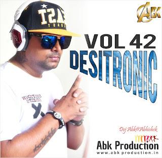 DESITRONIC VOL- 42 ABK PRODUCTION