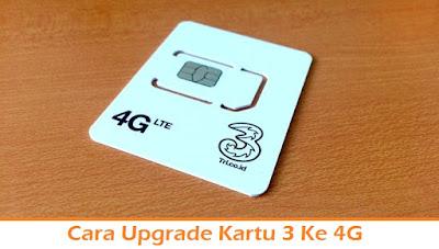 Cara Upgrade Kartu 3 Ke 4G (Termudah.com)