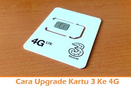 Cara Upgrade Kartu 3 Ke 4G dengan Mudah dan Benar