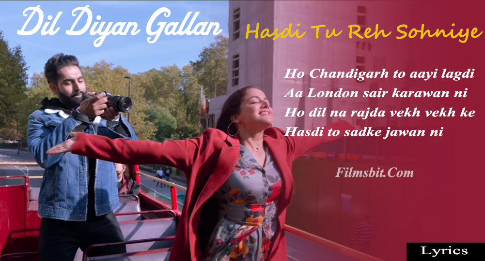 Hasdi Tu Reh Sohniye Song Lyrics - Dil Diyan Gallan - Punjabi Song 2019
