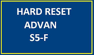 Tutorial with clear steps Hard Reset Advan S5-F