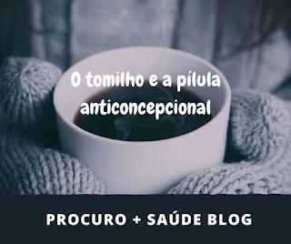 O tomilho e a pílula anticoncepcional