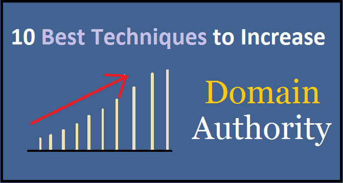 10 Best Techniques to Increase Site Domain Authority (DA)