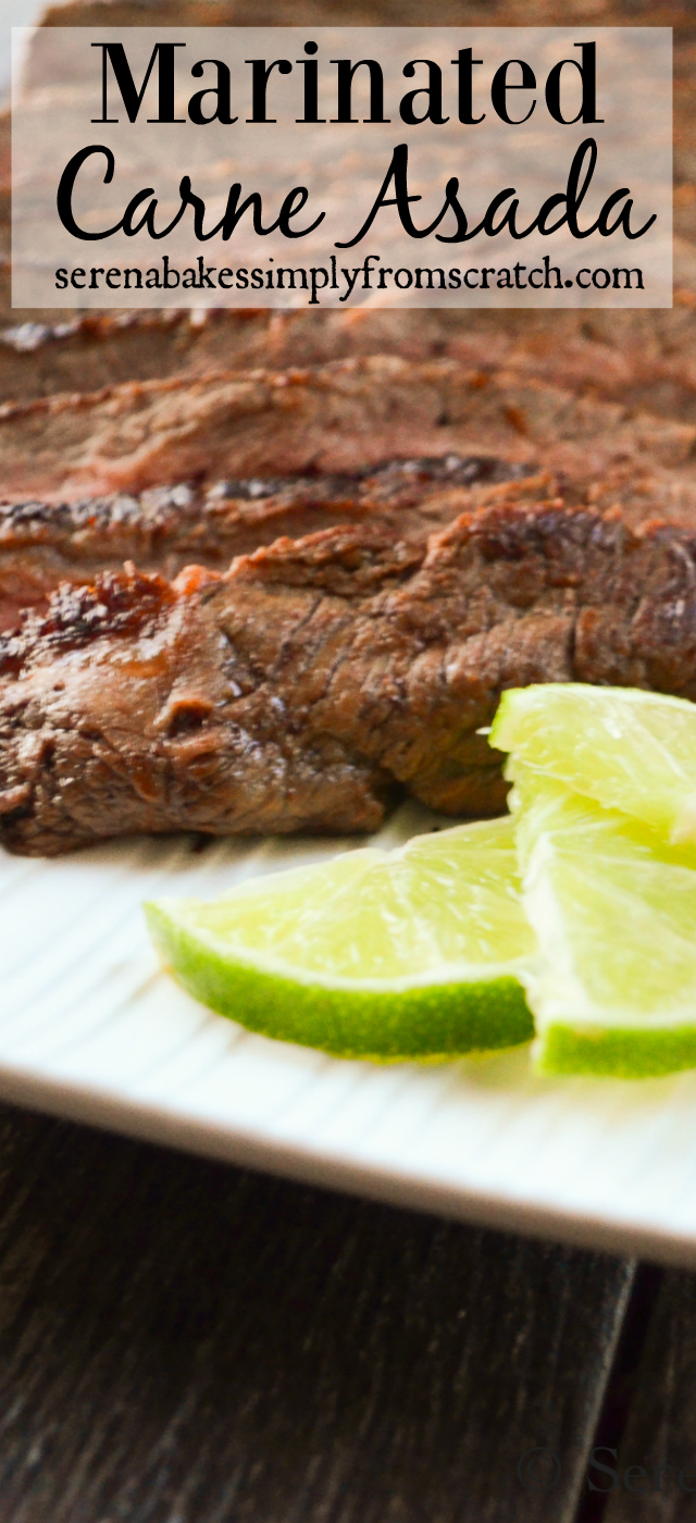 Easy to make Marinated Carne Asada! www.serenabakessimplyfromscratch.com