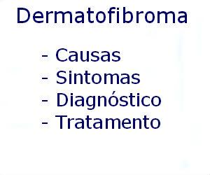 Dermatofibroma causas sintomas diagnóstico tratamento prevenção riscos complicações