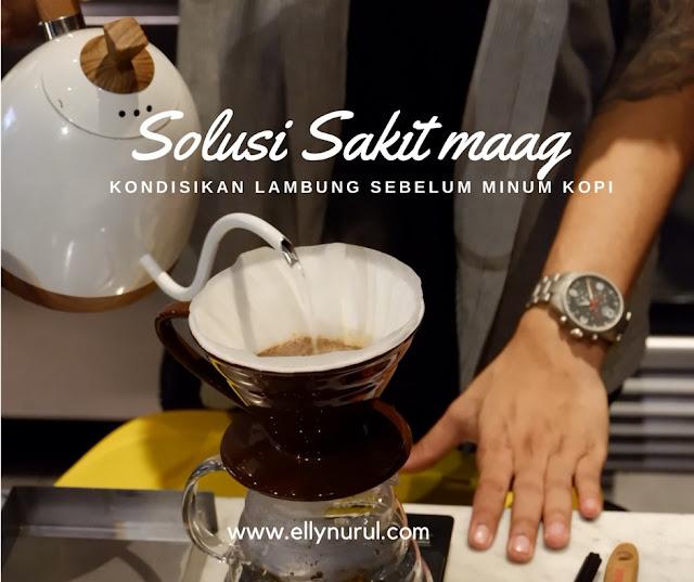 solusi sakit maag kondisikan lambung sebelum minum kopi