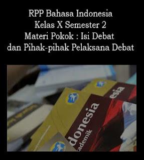 RPP Bahasa Indonesia Kelas X Semester 2, Materi Pokok : Isi Debat dan Pihak-pihak Pelaksana Debat