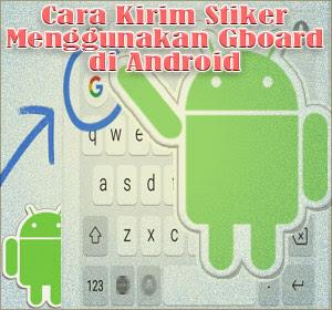 Cara Kirim Stiker Menggunakan Gboard di Android