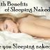 7 Surprising Health Benefits if you Sleeping Naked!