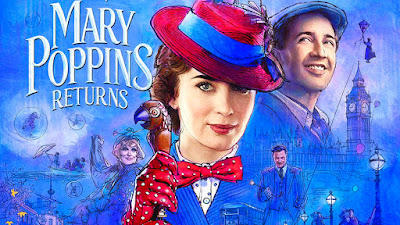 A Spoonful of Nostalgia Helps the Sequel Go Down: Mary Poppins Returns (2018) – Reviewed