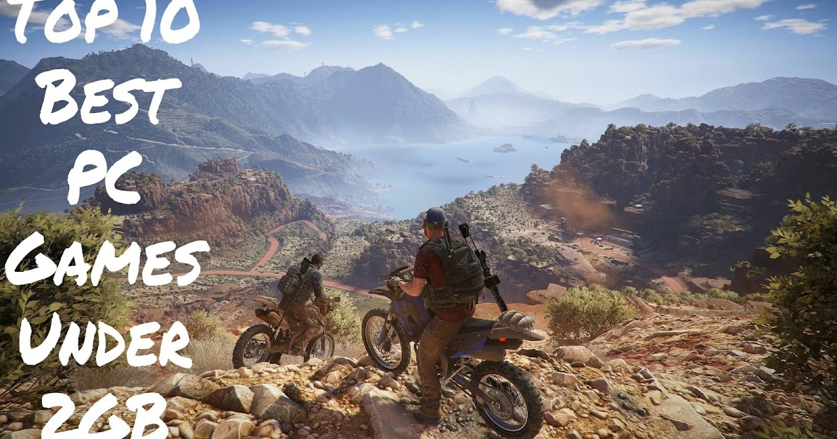 Top 10 Best PC Games Under 2GB - With Download Links