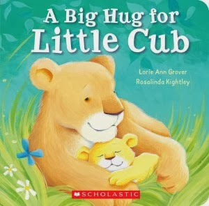 http://www.amazon.com/Big-Hug-Little-Lorie-Grover/dp/0545530911/ref=sr_1_1?s=books&ie=UTF8&qid=1389627311&sr=1-1&keywords=a+big+hug+for+little+cub