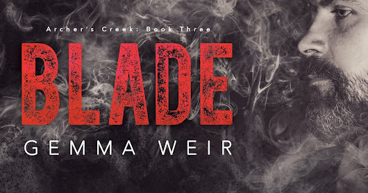 New Release: Blade (Archer's Creek #3) by Gemma Weir