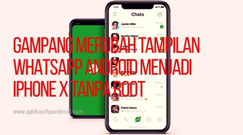 Cara mengubah tampilan whatsappandroid menjadi iPhone X