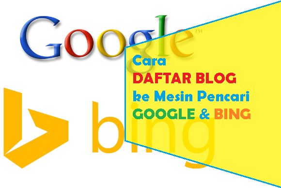 Cara Submit Blog ke Webmaster Google dan Bing