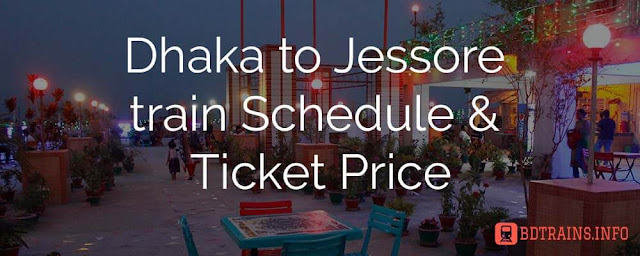 dhaka to jessore train schedule and ticket price