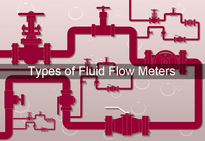 Types of Fluid Flow Meters (Mechanical, Electrical, Differential Head, Variable Area, Inferential Meter, Etc.)
