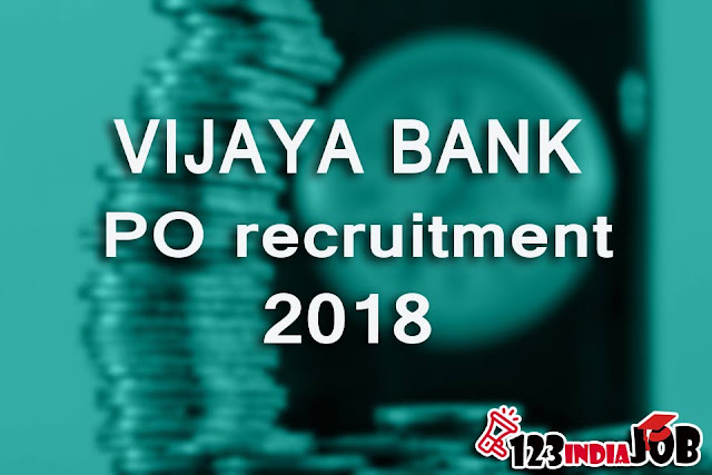 VIJAYA BANK Recruitment 2018 for 330 Probationary Officers