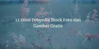 12 Situs Penyedia Stock Foto dan Gambar Gratis