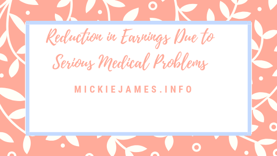 Reduction in Earnings Due to Serious Medical Problems
