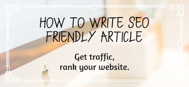 How to write SEO friendly article | 8 important tips | Key points