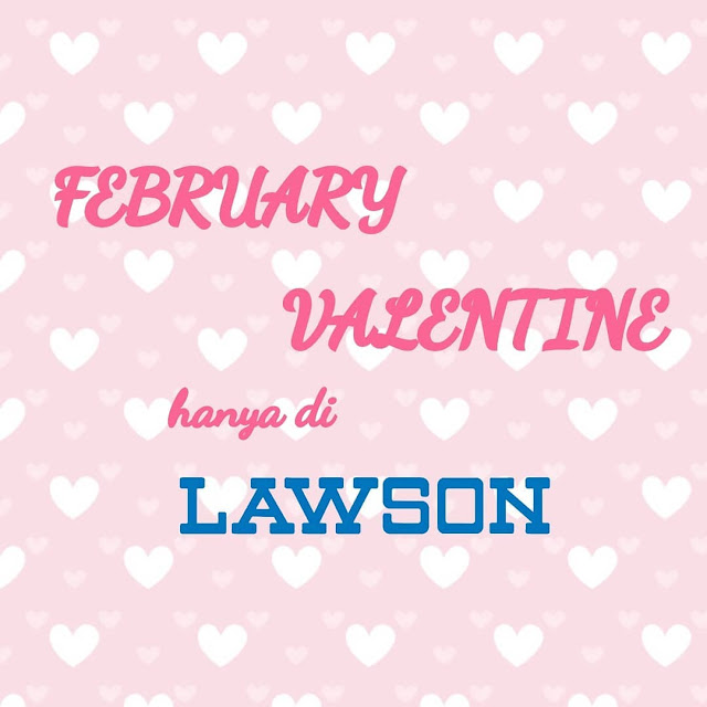 #Lawson - #Promo #Katalog Bulan Valentine Periode 01 - 28 Februari 2019