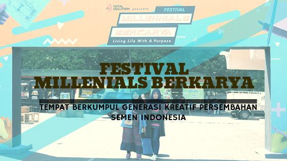 Festival Millenials Berkarya: Tempat Berkumpul Generasi Kreatif Persembahan Semen Indonesia