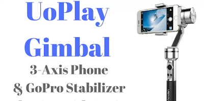 UOPlay Gimbal and 3 axis stabilizer
