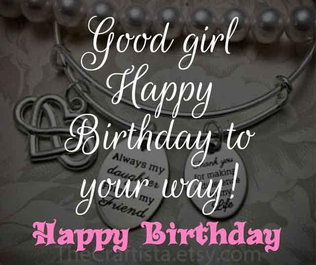Good girl Happy Birthday to your way!