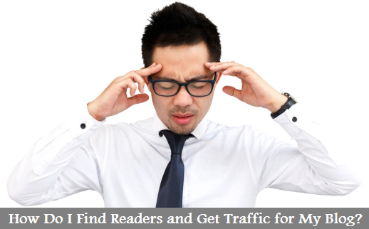 How Do I Find Readers and Get Traffic for My Blog?