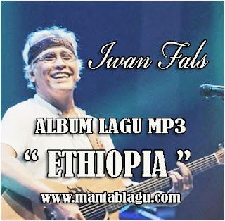 Kumpulan Lagu Iwan Fals Mp3 Full Album Ethiopia 1986 Lengkap
