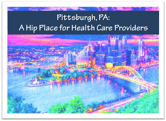 Pittsburgh, PA – A Hip Place for Health Care Providers