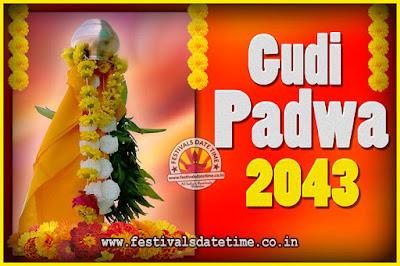 2043 Gudi Padwa Pooja Date & Time, 2043 Gudi Padwa Calendar