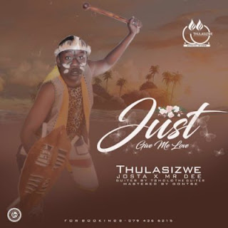 Thulasizwe Feat. Josta & Mr Dee – Give Me Love