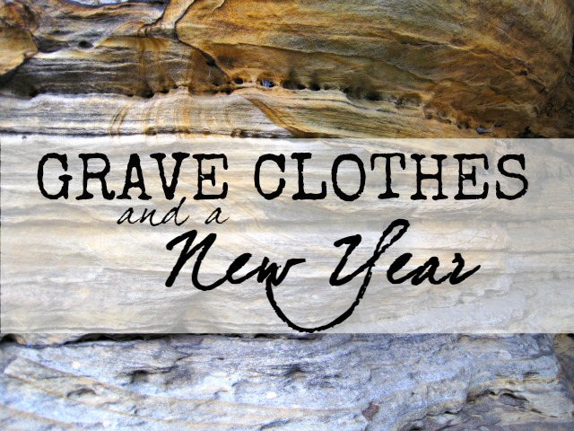 Grave Clothes and a New Year: Being made free in Jesus, no longer bound by sin. A devotion from The Speckled Goat