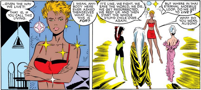Two panels of Dazzler addressing Rogue, Storm, and Psylocke. She says, 'Given the way we live?! That is, if you call this living. I mean, anybody here ever ask themselves what all this is FOR? It's like, we fight, we save the world, we die, we get resurrected, we rest up, and then start the whole stupid cycle all over again. But where in that enter Moebius loop do we get to live?' Storm asks, 'What do you mean, Allison?'