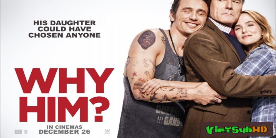Phim Bố Vợ Đối Đầu Chàng Rể VietSub HD | Why Him? 2016