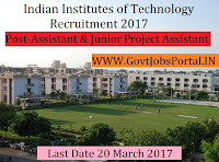 Indian Institutes of Technology Recruitment 2017-Project Assistant, Junior Project Assistant